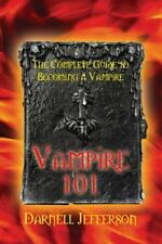 Vampire 101: The Complete Guide to Becoming a Vampire (Paperback or Softback)