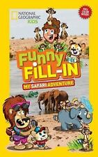 NG Kids Funny Fill In: National Geographic Kids Funny Fill-In: My Safari...