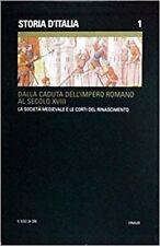 Storia D'Italia. 1. Dalla Caduta Dell'Impero Romano Al Secolo Xviii. La Societa'