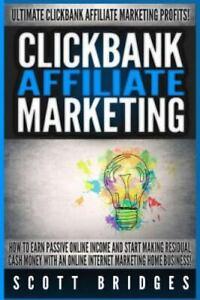 Clickbank Affiliate Marketing - Scott Bridges: How to Earn Passive Online Inc...