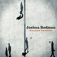 Joshua Redman - Walking Shadows [CD]
