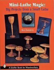 Mini-Lathe Magic~Big Projects from a Small Lathe~Ron Hampton~A Schiffer Book