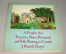 1974 A People's Art Primitive Naive Provincial & Folk Paintings In Canada Book