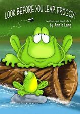 Look Before You Leap, Froggy! by Annie Lang (2015, Paperback)