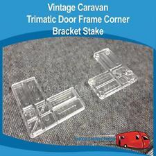 Caravan TRIMATIC DOOR FRAME CORNER BRACKET STAKE Vintage Viscount York D0114