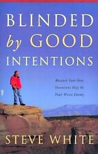 """""""BLINDED by GOOD INTENTIONS"""" PAPERBACK Author Steve White BRAND  NEW!"""