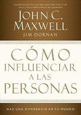 C?mo Influenciar A Las Personas: Haga Una Diferencia En Su Mundo (spanish Edi...