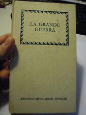 LA GRANDE GUERRA Unità d'Italia è compiuta Mondadori 1968 CON FOTO LN-4