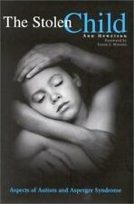 The Stolen Child : Aspects of Autism and Asperger Syndrome by Ann Hewetson...