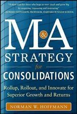 Mergers and Acquisitions Strategy for Consolidations:  Roll Up, Roll Out and Inn