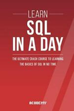 Sql : Learn SQL in a DAY! - the Ultimate Crash Course to Learning the Basics...
