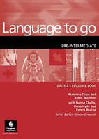 Language to Go Pre-Intermediate Teachers Resource Book by Crace, Araminta Wilema