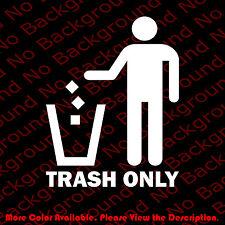 TRASH ONLY Rubbish/Litter Can/Bin Windows Die Cut Vinyl Decal Sticker BS007