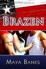 Brazen by Maya Banks (Paperback, 2008)