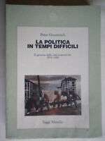 La politica in tempi difficili Gourevitch Marsilio governo crisi economiche 50