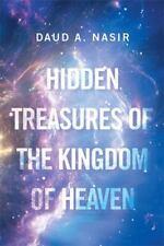 Hidden Treasures of the Kingdom of Heaven: A Heavenly Prescription for Diminishi