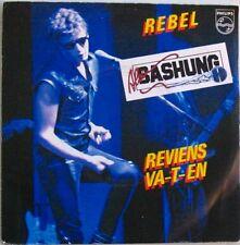ALAIN BASHUNG  (SP 45 Tours) REBEL   REVIENS VA T'EN