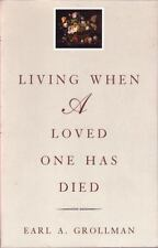 Living When a Loved One Has Died: Revised Edition, Grollman, Earl A., 0807027197