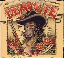 Whiskey Love & Gunpower, Dead Eye, Good