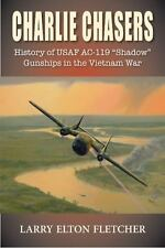Charlie Chasers: History of USAF AC-119 by Fletcher, Larry Elton