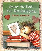 Roses Are Pink, Your Feet Really Stink Diane de Groat