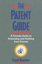 The Patent Guide by Carl W. Battle (1997)