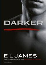 Darker. Cinquanta sfumature di nero raccontate da Christian - James E. L.