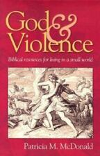 God and Violence:Biblical Resources for Living in a Small World-Patricia McDonal