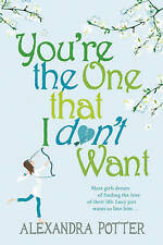 You're the One That I Don't Want by Alexandra Potter, Book, New (Paperback)