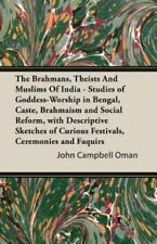 The Brahmans, Theists and Muslims of Ind by John Campbell Oman (2006, Paperback)