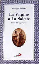 GIUSEPPE BARBERO LA VERGINE A LA SALETTE. STORIA DELL'APPARIZIONE SAN PAOLO 1996
