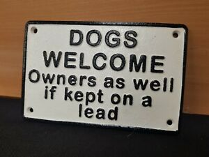 ** VINTAGE STYLE DOGS WELCOME -  OWNERS ON A LEAD ! CAST IRON SIGN **