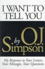 I Want to Tell You by O. J. Simpson (1995, Hardcover)