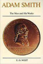 Adam Smith: The Man and His Works by E. G. West