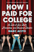 How I Paid for College by Marc Acito - New Book