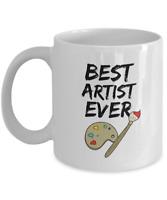 Artist Mug - Best Artist Ever - Funny Gift for Painter - Coffee Mug
