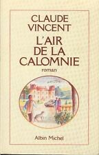 Claude VINCENT . L' AIR DE LA CALOMNIE . Broché grand format .