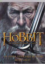 Lo Hobbit. Un viaggio inaspettato. La guida ufficiale al film - Sibley Brian R