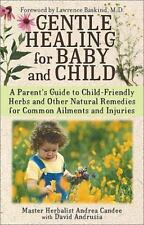 Gentle Healing for Baby and Child: A Parent's Guide to Child-Friendly-ExLibrary