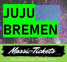JUJU BREMEN I TICKETS STEHPLÄTZE I Eintrittskarten 03.04.2020