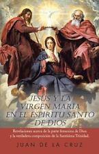 Jesus y La Virgen Maria En El Espiritu Santo de Dios: Revelaciones Acerca de La