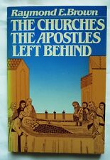 The Churches the Apostles Left Behind by Raymond E. Brown (1984, Paperback)