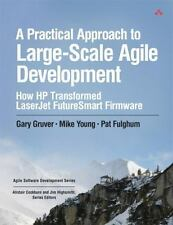 A Practical Approach to Large-Scale Agile Development: How HP Transformed LaserJ