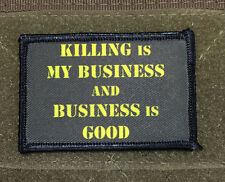 Killing is my business and business is good Morale Patch Tactical Military USA