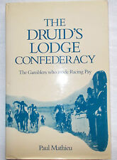 The Druid's Lodge Confederacy:The Gamblers who made racing pay-Paul Mathieu HBDJ