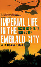 Imperial Life in the Emerald City: by Rajiv Chandrasekaran  Inside Baghdad's Gre
