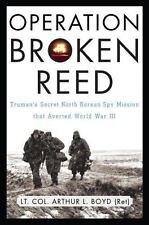 Operation Broken Reed: Truman's Secret North Korean Spy Mission That Averted Wor