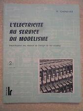 L'ELECTRICITE AU SERVICE DU MODELISME n° 2 Edition 1980 Schémas  P. CHENEVEZ