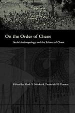 On the Order of Chaos: Social Anthropology and the Science of Chaos (Paperback o