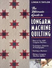 The Ultimate Guide to Longarm Machine Quilting How to Use Any Longarm LInda Tayl